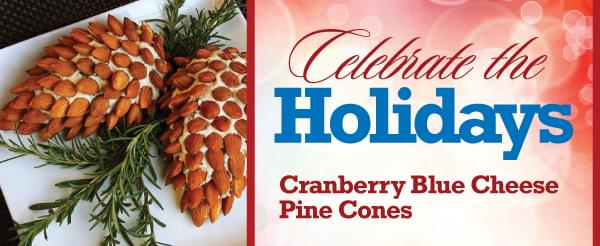 Cranberry Blue Cheese Pine Cones Recipe From DeYoung