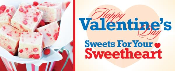 Sweets For Your Sweetheart – Valentine Fudge Recipe!