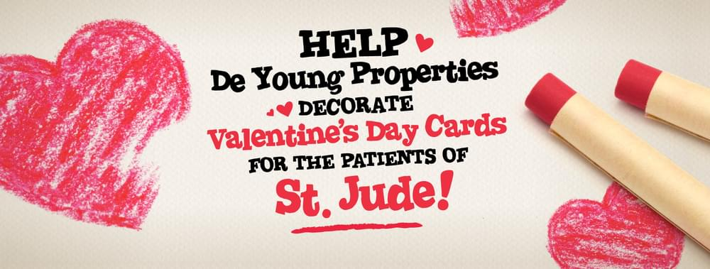 Help DeYoung Properties Send Valentines to the Inspiring Patients of St. Jude!