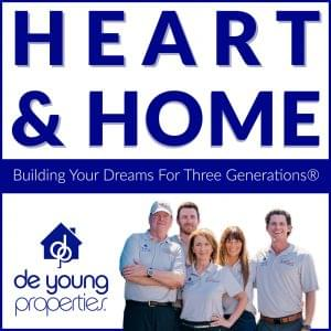Heart & Home Podcast, Episode #3 – Financing A Brand New Home, Special Guests: DeYoung Mortgage, An Affiliate of DeYoung Properties!